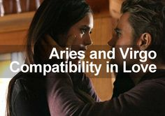 Aries Woman and Virgo Man Love Compatibility - are these two signs a good match for long term love and romance? Find out in this special love report.