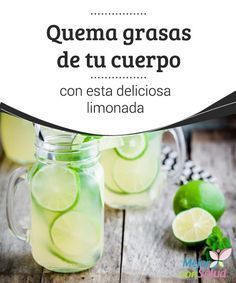 Quema grasas de tu cuerpo con esta deliciosa limonada Gracias a las propiedades de sus ingredientes esta limonada nos ayudará a depurar nuestro organismo y nos aportará energía a la vez que nos permite bajar de peso