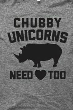 RhinoCorns !!! I mean UNICORNS !!! CHUBBY UNICORNS !!! °°