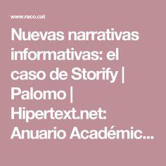 Nuevas narrativas informativas: el caso de Storify   Palomo   Hipertext.net: Anuario Académico sobre Documentación Digital y Comunicación Interactiva