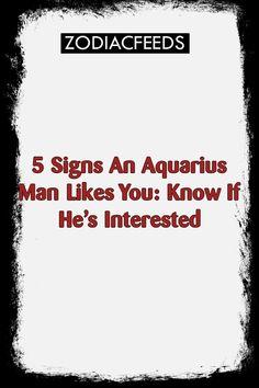 how do u know if an aquarius man likes u