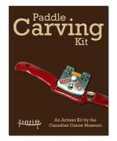 Paddle Carving Kit available from the Canadian Canoe Museum