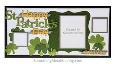 It's A Glittery Green Kind Of Day – St. Patrick's Day Scrapbook Layout