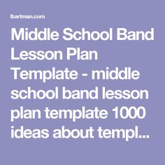 Middle School Band Lesson Plan Template - middle school band lesson plan template 1000 ideas about templates on pinterest plans and pinterestsubstitute for music lessons high teaching planning victoria pinterestmiddle images beginning basicsmiddle unit choir volleyball practice plansmiddle kids refuge
