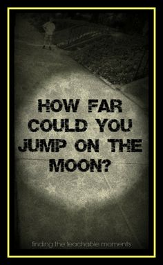 How Far Could You Jump on the Moon? from Finding the Teachable Moments