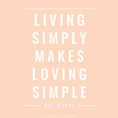 Living Simply Makes Loving Simple—such beautiful words! Change Quotes, Quotes To Live By, Me Quotes, Motivational Quotes For Life, Positive Quotes, Inspirational Quotes, Gentle Parenting, Parenting Quotes, Life Quotes Pictures