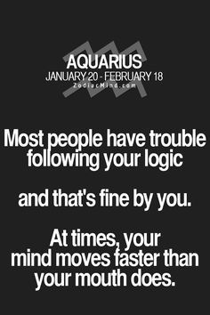 this is why I stutter over all my words. others perceive me as dumb but I just can't say what I want to how I want to. >>> thank you for this amazingly frickin accurate comment Aquarius And Cancer, Aquarius Traits, Astrology Aquarius, Aquarius Quotes, Aquarius Woman, Age Of Aquarius, Zodiac Signs Aquarius, Horoscope Signs, Astrology Signs