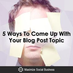 5 Ways To Come Up With Your Blog Post Topic - @nealschaffer