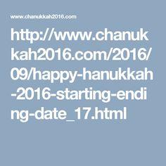 http://www.chanukkah2016.com/2016/09/happy-hanukkah-2016-starting-ending-date_17.html