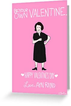 Ayn Rand Valentine's Day card by Ben Kling