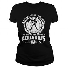 This funny birthday Zodiac gift is a great for you and someone who born in Aquarius  ALL WOMEN ARE BORN AN aquarius born in Aquarius Tee Shirts T-Shirts Legging Mug Hat Zodiac birth gift