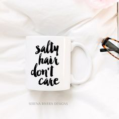 Salty Hair Don't Care, Surfer Girl, Ocean Mug, Mermaid Mug, Mermaid Coffee Mug, Unique Coffee Mug, 11oz, 15oz, Various Colors by SerenaRiveraDesigns on Etsy https://www.etsy.com/listing/240429366/salty-hair-dont-care-surfer-girl-ocean
