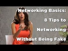 Networking Basics: 8 Tips to Networking Without Being Fake. She's funny but super helpful.