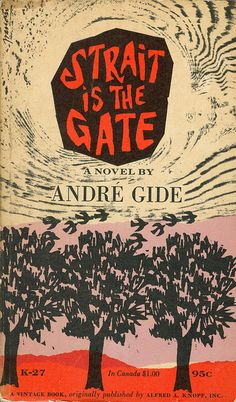 I have this, actually--with this exact cover too. :-) [Strait Is the Gate    Straight is the Gate by André Gide | Cover design by Antonio Frasconi | A Vintage Book 1958]
