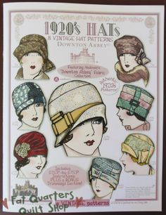 Fat Quarters Quilt Shop For all our quilting & fabric needs : Downton Abbey Pattern Book - 1920's Hats - 8 Vintage Hat Patterns