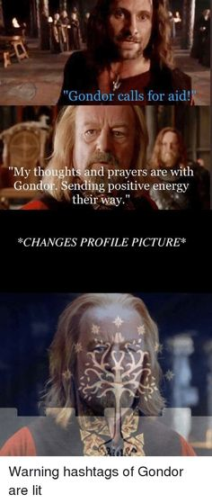 Gondor calls for aid sending prayers Fellowship Of The Ring, Lord Of The Rings, Lotr, Sending Prayers, One Does Not Simply, Super Funny Pictures, Hilarious Pictures, Old Memes, Stupid Memes