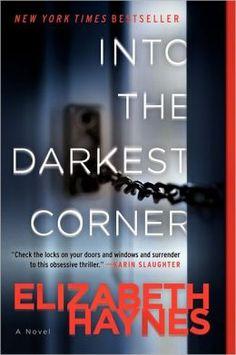 BARNES & NOBLE   Into the Darkest Corner: A Novel by Elizabeth Haynes   NOOK Book (eBook), Paperback, Hardcover, Audiobook, Other Format