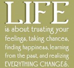 VIVIR :  Es creer en tus sentimientos, Tomar riesgos, Encontrando felicidad, Aprendiendo del Pasado y comprendiendo que  Todo Cambia.