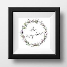 Oh my Love – Bild/Karte zum Ausdrucken – Valentinstag