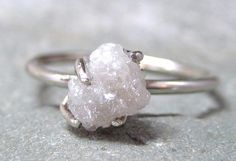 1 carat rough diamond ring, .........and I always said diamonds werent my thing.......ha!