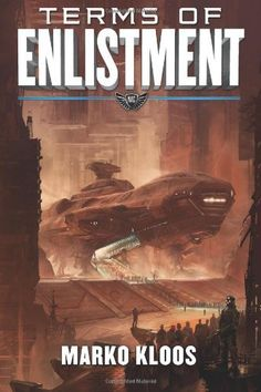 Amazon.com: Terms of Enlistment (Frontlines Book 1) eBook: Marko Kloos: Kindle Store