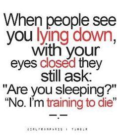 training to die.. please do not disturb!