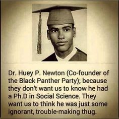 Dr Huey P Newton Co-Founder of The Black Panther Party Black Love, Black Men, Black Fist, Black History Facts, Black History Month, Strange History, Black Panther Party, Hip Hop, By Any Means Necessary