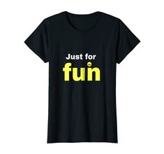 Just for fun Thirt Design With Laugh Emotion: Clothing For Men and Women Funny Emotion Tshirt