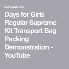 Days for Girls Regular Supreme Kit Transport Bag Packing Demonstration Days For Girls, Supreme, Transportation, Packing, Make It Yourself, Blog, Bag Packaging, Blogging
