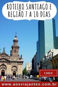 Nesse roteiro de 7 a 10 dias vamos falar de Santiago, Isla Negra, Valparaiso, Vina del Mar e Valle Nevado no Chile!