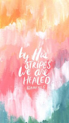 by His stripes we are healed. i just love the beautiful, powerful simplicity of the gospel. by His sacrifice, we have salvation. He endured our punishment so that we could have peace. it's nothing we