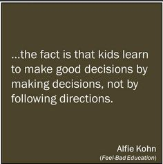 Alfie Kohn - parenting quote, how kids learn Gentle Parenting, Parenting Advice, Kids And Parenting, Bad Parenting Quotes, Parenting Humor, Bad Education, Raising Kids, Raising Boys Quotes, Kids Learning