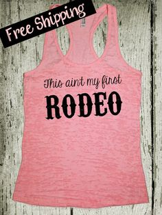 This ain't my first Rodeo. Southern Girl Tank. by BlessonsApparel, $26.00