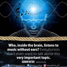 Who, inside the #brain, listens to #music without ears? Evolutionists don't even want to talk about this very important topic.  #tv #broadcast en.a9.com.tr #islam #God #quran #Muslim #books #adnanoktar #istanbul #islamicquote #quote #love #Turkey #art#instaart #fashion #evolution #creation #luxury #UK #usa #travel #photoshoot #photooftheday  #science