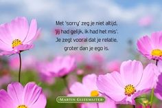 Gedicht over Sorry zeggen - Dichtgedachten #536 - Martin Gijzemijter Poem Quotes, Poems, Spiritual Quotes, Daily Inspiration, Spirituality, Mindfulness, Inspirational Quotes, Positivity, My Love