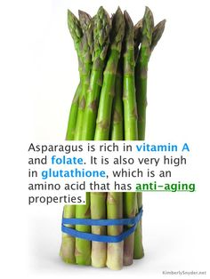 Asparagus contains glutathione which has anti-aging properties.