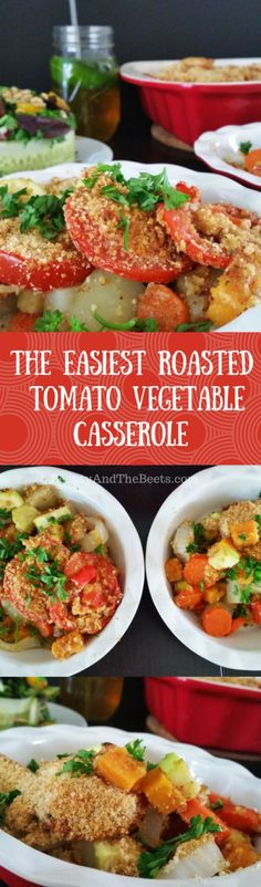 The Easiest Roasted Tomato Vegetable Casserole • Beauty and the Beets