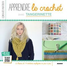"""""""LEARN HOW TO CROCHET"""" by Tangerinette -- Beginners will first learn the bases of crochet in 22 lessons, with clear explanations in illustrated step-by-step, before challenging themselves with 19 projects, classified by order of difficulty. ✣Softcover with flaps / 22 x 22 cm / 80 pages / 14.95€"""