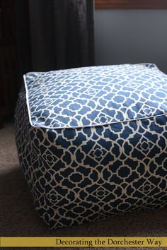 Decorating the Dorchester Way: My version of the Pouf!  A DIY Tutorial with plenty of pics!  I am going to add some bean bag filling to mine in addition to the polyfill.  I am also going to make a liner so the cover can be washed.