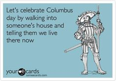 Columbus Day: the day half of my heritage started the hostile takeover of the other half of my heritage!