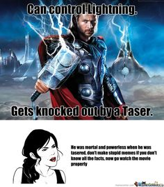 This is me. I like to know lots if not all the little facts about movies. Plus hes the god of thunder