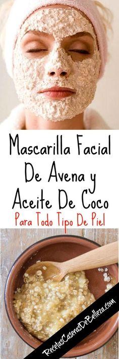 Mascarilla Facial de Avena y Aceite de Coco Face Facial, Facial Care, Face Skin, Skin Tips, Skin Care Tips, Beauty Care, Beauty Skin, Beauty Secrets, Beauty Hacks
