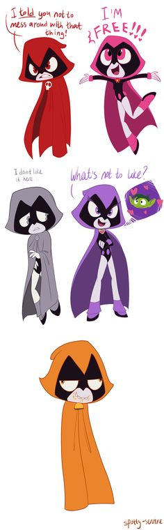 different sides of raven. they need to do an episode on this, even her robe should change colors     I agree with you it's really cool they should do an episode on raven's robe changing colors