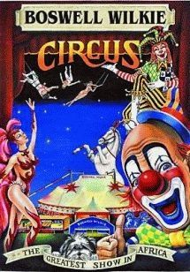 Boswell Wilkie Circus - once a year! Vintage Circus Posters, Art Of Manliness, Out Of Africa, Adventure Activities, My Childhood Memories, African History, The Good Old Days, South Africa, Big Top