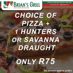 CHOICE OF PIZZA + 1 HUNTERS OR SAVANNA DRAUGHT @ Brian's Grill and Family Restaurant.  ONLY R75. Call us on: (0)44 279 1927 #Sunday #Special #BriansGrill No alcohol sold to u/18's