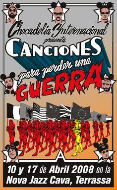"""Chocadelia Internacional - Cartel alternativo para el concierto del espectáculo """"Canciones para perder una guerra"""" (2008) en la Nova Jazz Cava de Terrassa. Rktr Studios."""