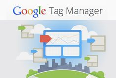 Five Ways Google Tag Manager Can Improve Your Marketing