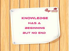 """#Quote for the day !!! #mondaymotivation. """" Knowledge has a beginning but no end """"."""