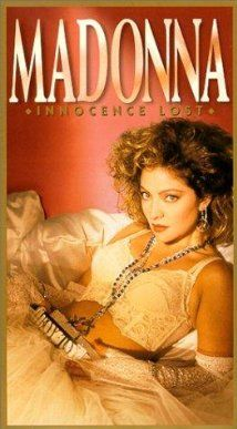 Madonna: Innocence Lost (1994) - The early years of the entertainer's career are chronicled.