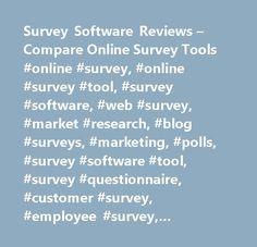 Survey Software Reviews – Compare Online Survey Tools #online #survey, #online #survey #tool, #survey #software, #web #survey, #market #research, #blog #surveys, #marketing, #polls, #survey #software #tool, #survey #questionnaire, #customer #survey, #employee #survey, #satisfaction #survey, #online #forms, #survey #questions, #survey #news, #survey #software #directory, #survey #blog…